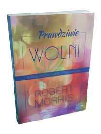 PRAWDZIWIE WOLNI * Robert Morris * książka