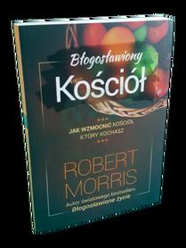 BŁOGOSŁAWIONY KOŚCIÓŁ * Robert Morris * książka