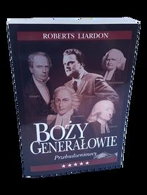 BOŻY GENERAŁOWIE / PRZEBUDZENIOWCY * Roberts Liardon * książka