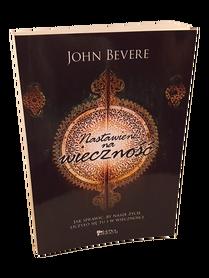 NASTAWIENI NA WIECZNOŚĆ * John Bevere * książka