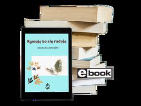 RYMUJĘ BO SIĘ RADUJĘ * Monika Kochanowska * e-book