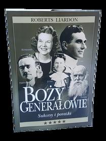 BOŻY GENERAŁOWIE - SUKCESY I PORAŻKI [wydanie VI] * Roberts Liardon * książka