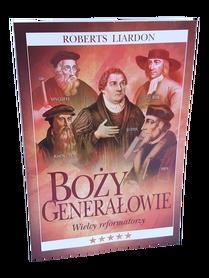 BOŻY GENERAŁOWIE - WIELCY REFORMATORZY * Roberts Liardon * książka