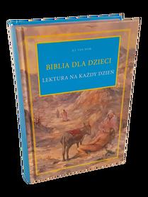 BIBLIA DLA DZIECI * Lektura Na Każdy Dzień * B. J. Van Wijk * książka