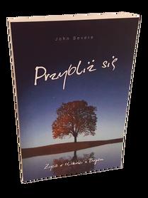PRZYBLIŻ SIĘ * John Bevere * książka