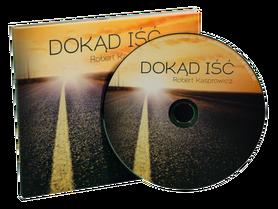 ROBERT KASPROWICZ * Dokąd Iść * płyta CD