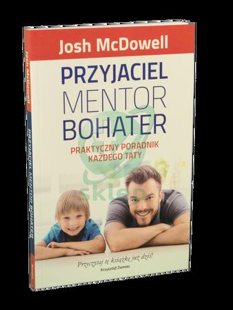 PRZYJACIEL MENTOR BOHATER * Josh McDowell * książka (1)