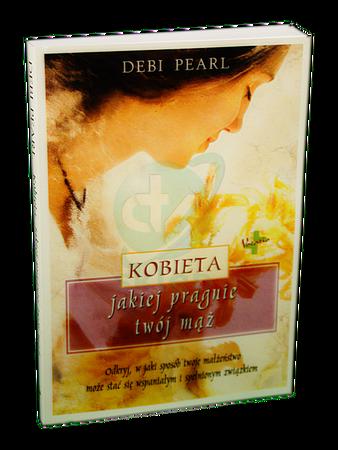 KOBIETA JAKIEJ PRAGNIE TWÓJ MĄŻ * Debi Pearl * książka (1)