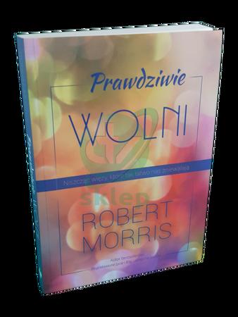 PRAWDZIWIE WOLNI * Robert Morris * książka (1)