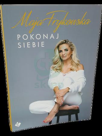 POKONAJ SIEBIE * Maja Frykowska * książka