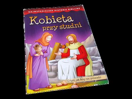 NAJWSPANIALSZE HISTORIE BIBLIJNE * Kobieta Przy Studni * książeczka